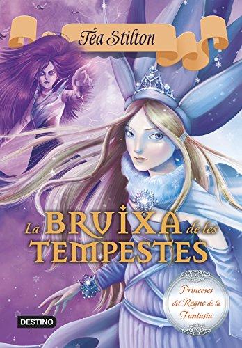 La Bruixa de les Tempestes: Princeses del Reigne de la Fantasia nº10 (Catalan Edition) por Tea Stilton