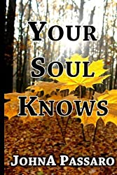 Your Soul Knows: A Memoir (Every Breath is Gold) (Volume 3) by JohnA Passaro (2015-03-31)