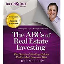 Rich Dad Advisors: ABCs of Real Estate Investing: The Secrets of Finding Hidden Profits Most Investors Miss by Ken McElroy (2013-02-12)