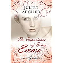 The Importance of Being Emma (Darcy & Friends) by Juliet Archer (2012-05-01)