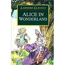 Alice in Wonderland (Ladybird Children's Classics)