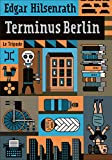 Terminus Berlin   Hilsenrath, Edgar (1926-....). Auteur
