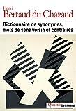 Dictionnaire de synonymes, mots de sens voisin et contraires...