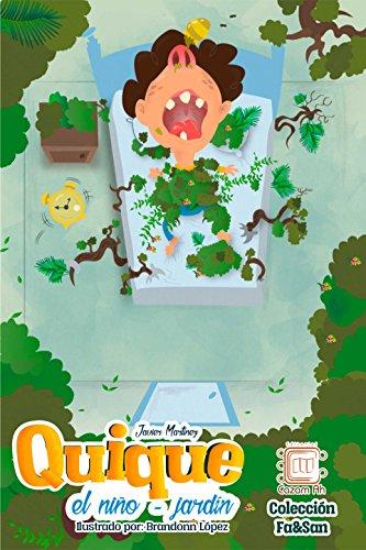 Quique, el niño-jardín: cuento ilustrado para niños prelectores (Colección Fa&San nº 4) por Francisco Javier Martínez Melgar