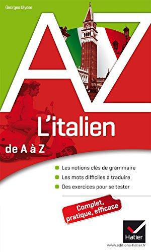 L'italien de A à Z: Grammaire, conjugaison et difficultés