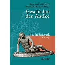 Geschichte der Antike: Ein Studienbuch