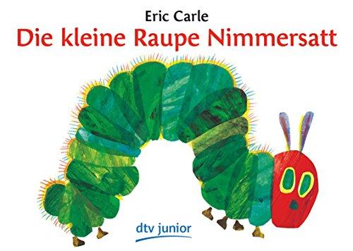 Die kleine Raupe Nimmersatt (dtv junior Bilderbücher)