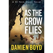 As the Crow Flies (The DI Nick Dixon Crime Series) by Damien Boyd (2015-01-20)