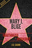 Mary J. Blige Unauthorized & Uncensored (All Ages Deluxe Edition with Videos)