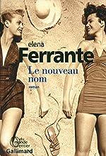 L'amie prodigieuse, II:Le nouveau nom - Jeunesse de Elena Ferrante