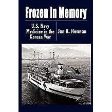 Frozen in Memory: U.S. Navy Medicine in the Korean War