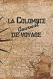 Colombie Journal de Voyage: 6x9 Carnet de voyage I Journal de voyage avec instructions, Checklists et Bucketlists,...