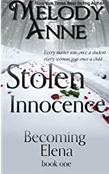 Stolen Innocence (Becoming Elena) (Volume 1) by Melody Anne (2016-01-29)