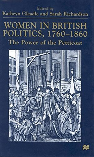 Women in British Politics, 1760-1860: The Power of the Petticoat