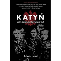 Katyn: Stalin's Massacre and the Triumph of Truth (English Edition)