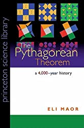 The Pythagorean Theorem: A 4,000-Year History (Princeton Science Library (Paperback))