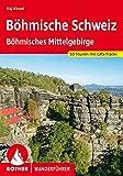 Böhmische Schweiz und Böhmisches Mittelgebirge: 50 Touren. Mit GPS-Tracks (Rother Wanderführer)