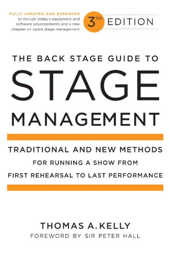 The Back Stage Guide to Stage Management, 3rd Edition: Traditional and New Methods for Running a Show from First Rehearsal to Last Performance (English Edition)