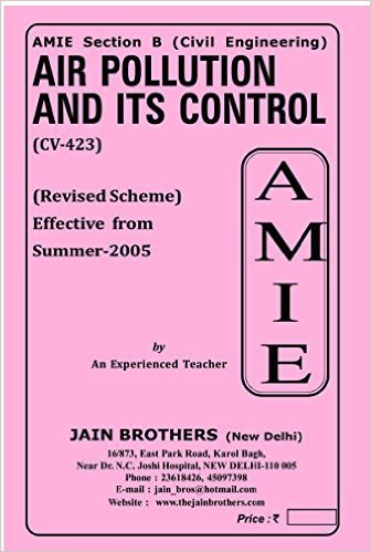 AMIE - Section - (B) Air Pollution and ITS Control ( CV- 423 ) Civil Engineering Solved and Unsolved Papers (Summer,2016)