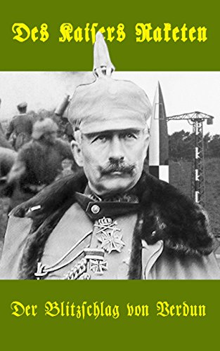 Der Blitzschlag von Verdun (Des Kaisers Raketen 1)