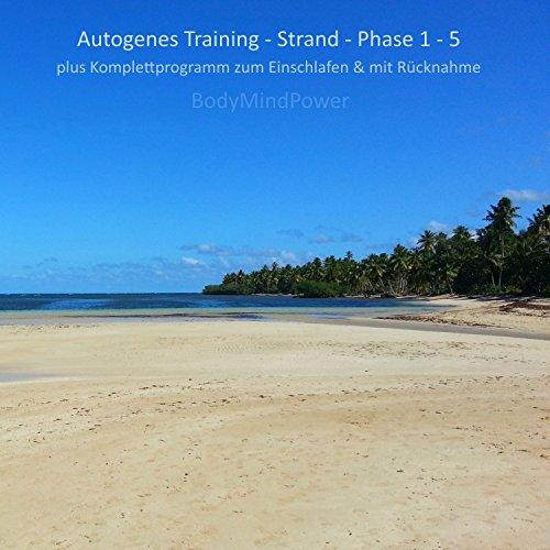 Autogenes Training - Strand - Phase 1 - 5 plus Komplettprogramm - zum Einschlafen & mit Rücknahme