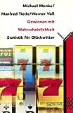 Gewinnen mit Wahrscheinlichkeit - Michael Monka, Manfred Tiede, Werner Voß