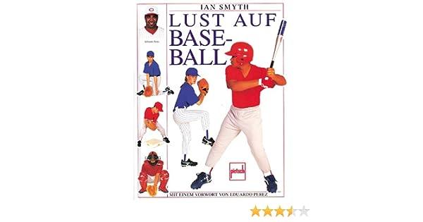 Lust auf Baseball: Amazon.de: Ian Smyth: Bücher