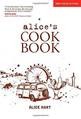 Portada del libro Alice's Cookbook (New Voices in Food) by Alice Hart (2011-04-01)