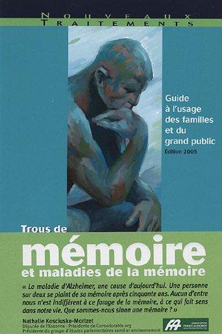 Trous de mémoire et maladies de la mémoire Guide à l'usage des familles et du grand public