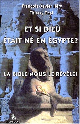 Et si Dieu était né en Egypte ? La Bible nous le révèle !
