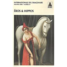 Internationale de l'imaginaire N° 14 : Eros & Hippos