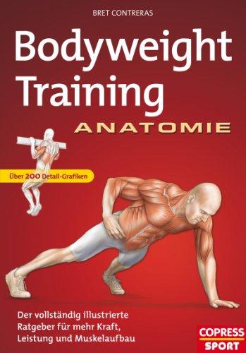 Anatomie: Der vollständig illustrierte Ratgeber fur mehr Kraft, Leistung und Muskelaufbau ()