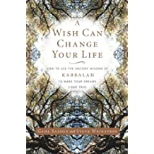 A Wish Can Change Your Life: How to Use the Ancient Wisdom of Kabbalah to Make Your Dreams Come True Sasson, Gahl Eden ( Author ) Sep-23-2003 Paperback