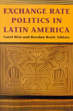 Exchange Rate Politics in Latin America