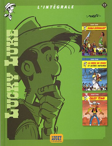Lucky Luke I'Intégrale, Tome 17 : Sarah Bernhardt ; La corde du pendu et autres histoires ; Daisy Town