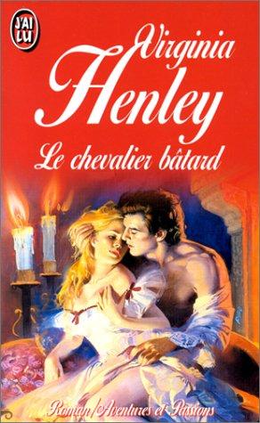 Le chevalier bâtard par Virginia Henley