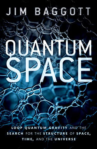 Quantum Space: Loop Quantum Gravity and the Search for the Structure of Space, Time, and the Universe (English Edition)