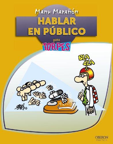 Hablar en Público (Torpes 2.0) por Manu Marañón Uriarte