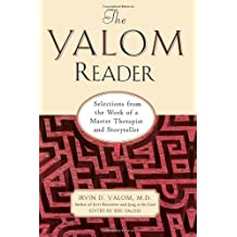 Yalom Reader: Selections from the Work of a Master Therapist and Storyteller