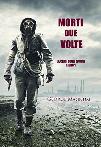 Morti Due Volte (La Crisi Degli Zombie-Libro 1)