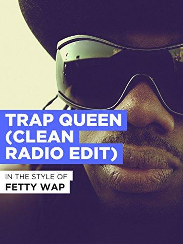 Trap Queen (Clean Radio Edit) im Stil von