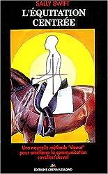 L'équitation centrée : Une nouvelle méthode