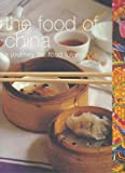The Food of China: A Journey for Food Lovers (Food of the World)