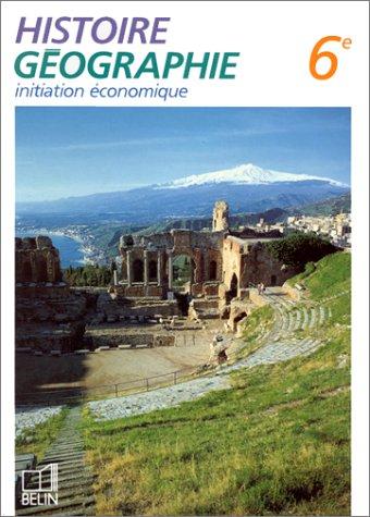 Histoire-géographie. Initiation économique, classe de 6e