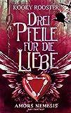 Drei Pfeile für die Liebe: Amors Nemesis (German Edition)