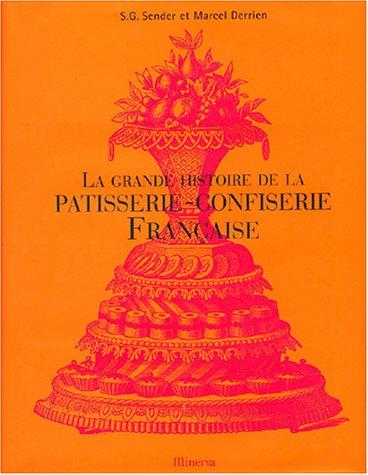 La grande histoire de la patisserie-confiserie française