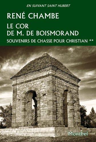 Le cor de M. de Boismorand, Tome 2 : Souvenirs de chasse pour Christian