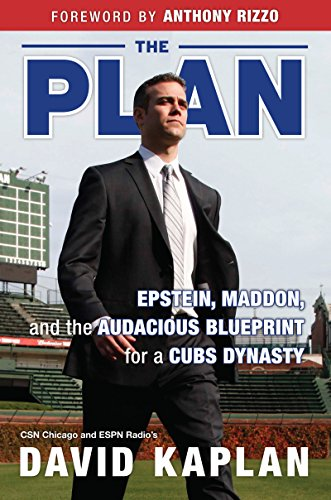Plan: Epstein, Maddon, and the Audacious Blueprint for a Cubs Dynasty (English Edition) por David Kaplan