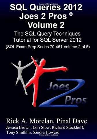 SQL Queries 2012 Joes 2 Pros Volume 2: The SQL