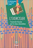 Image de L'EXERCISIER : L'expression française pour le niveau intermédiaire, 3ème édition